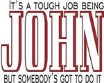Tough being John