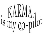 Karma is my Copilot bumper stickers & shirts