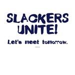Slackers Unite!