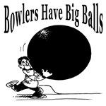 Bowlers Have Big Balls