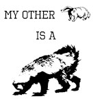 My Other Badger Is A Honey Badger