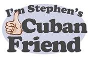 I'm Stephen's Cuban Friend