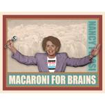 Nancy Pelosi Macaroni For Brains