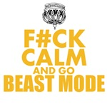 Fuck Calm And Go Beast Mode