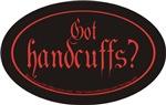 Got handcuffs?