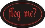Flog me?