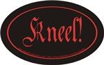 Kneel!