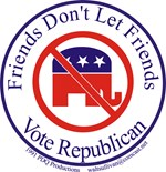 Friends Dont Let Friends Vote Republican