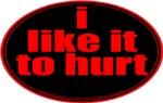 i like it to hurt