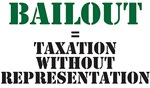 Bailout equals taxation without representation