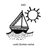 Sail Until Further Notice