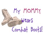 My Mommy wears Combat Boots
