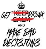 Drunk Decisions