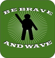 Be brave and wave