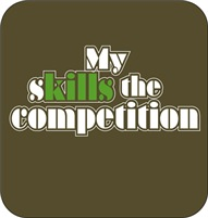My Skills kill the competition