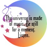 The universe is made of music.
