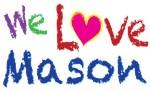 We Love Mason