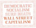 Democratic Socialism Sure Beats Wall Street Capita