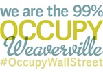 Occupy Weaverville T-Shirts