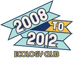 2008 to 2012 Ecology Club