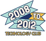 2008 to 2012 Technology Club