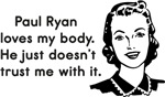 Paul Ryan Loves My Body