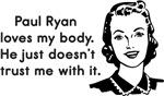 Paul Ryan Loves My Body