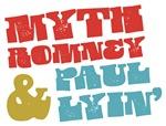 Myth Romney Paul Lyin'