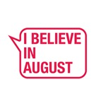 I Believe In August