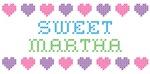 Sweet MARTHA