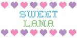 Sweet LANA