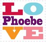 I Love Phoebe