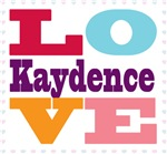 I Love Kaydence