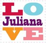 I Love Juliana