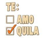 Te Amo Tequila Spanish Choice