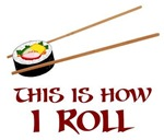 This Is How I Sushi Roll