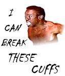 I Can Break These Cuffs
