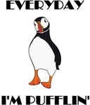 Everyday I'm Pufflin