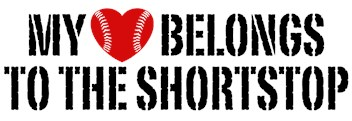 My Heart Belongs To The Shortstop t-shirts