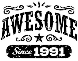 Awesome Since 1991 t-shirts