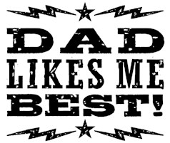Dad Likes Me Best t-shirts