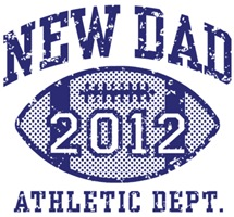 New Dad 2012 Football t-shirts