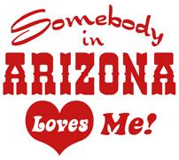 Somebody in Arizona Loves Me t-shirt