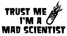 Trust Me Mad Scientist t-shirt