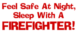 Feel Safe Firefighter t-shirts