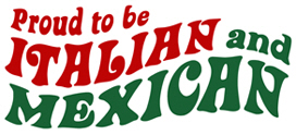 Proud To Be Italian and Mexican t-shirts