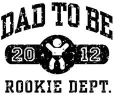 Rookie Dad To Be 2012 t-shirt