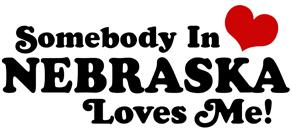 Somebody in Nebraska Loves Me t-shirt