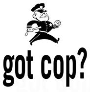 Got Cop? t-shirts