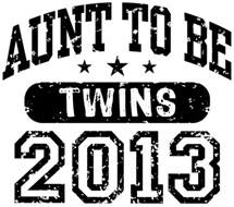 Aunt To Be Twins 2013 t-shirt